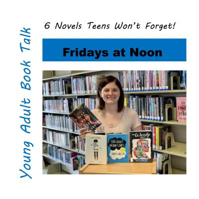 Friday's at Noon Young Adult Book Club: 6 Novels Teens Won't Forget
